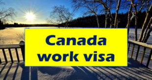 Canadian Work Visas, Work Permit and How to Apply