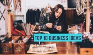 Top 10 Business Ideas for Students