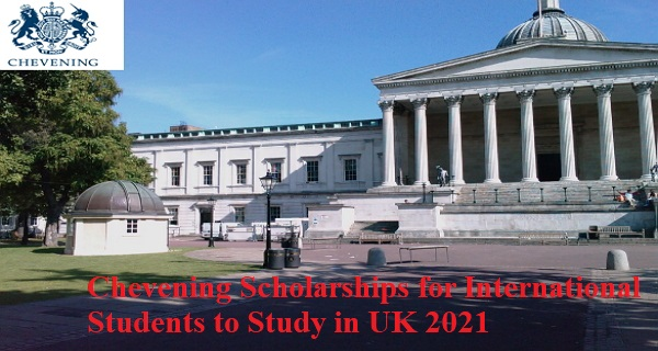 Chevening Scholarships for International Students to Study in UK 2021/2022 [Now Open]