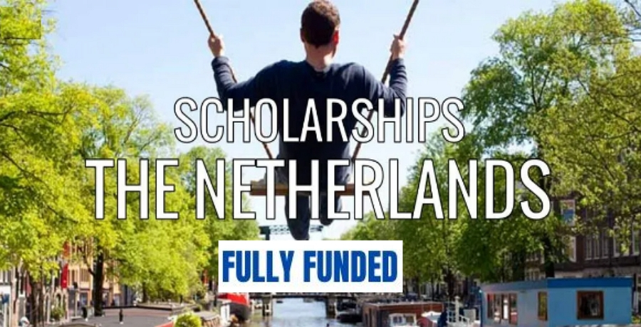 Top 23 Fully Funded Scholarships in Netherlands for International Students